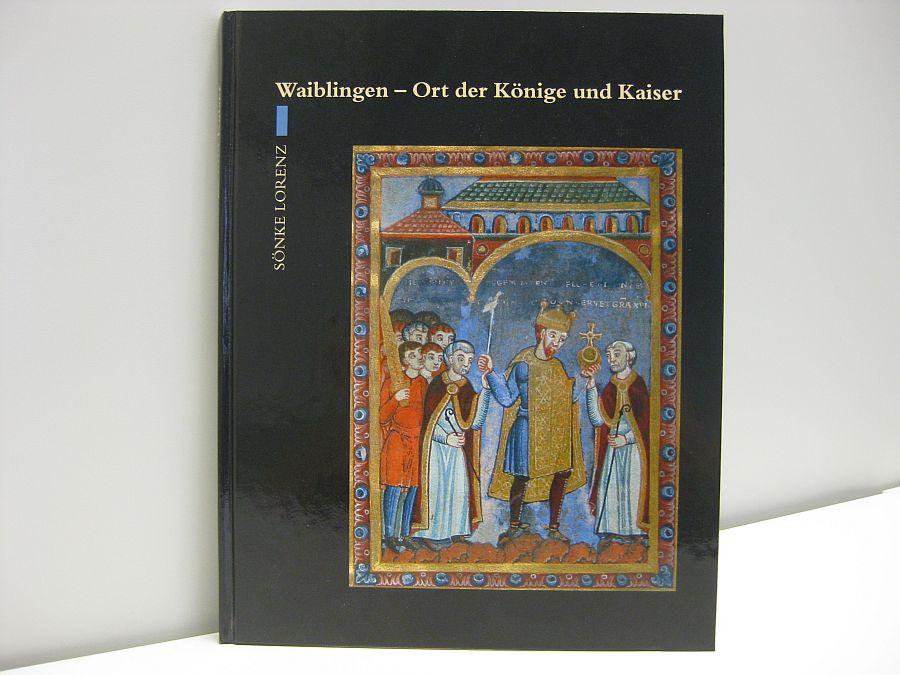 Buch: Waiblingen Ort der Könige und Kaiser