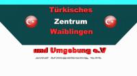 Willkommen beim Türkischem Zentrum Waiblingen