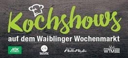 Wochenmarkt Waiblingen Kochshow Banner